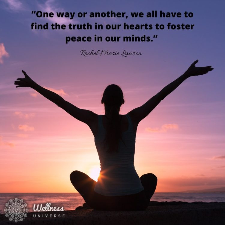 """""""One way or another, we all have to find the truth in our hearts to foster peace in our minds."""""""