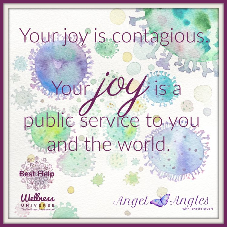It's time for JOY Joy is the theme of the week. The angels say, it's time to look for it,