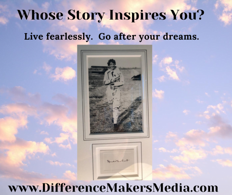 One of my heroes is Amelia Earhart, who inspires me by her courage to dare greatly. Who inspires you