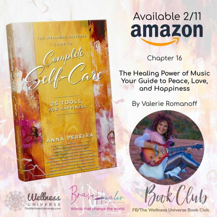 Happiness experienced! Meet the Author of Chapter 16 Valerie Romanoff: THE HEALING POWER OF MUSIC |